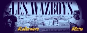 Les WazBoys - La D B